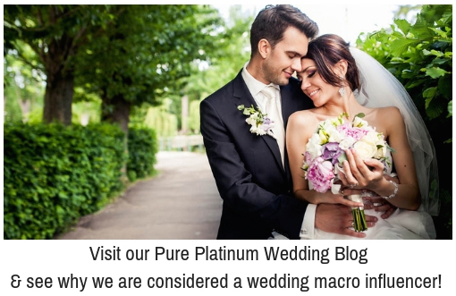 Visit our Pure Platinum Wedding Blog & see why we are considered a wedding macro influencer!